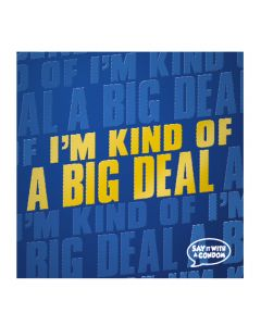 I'm Kind Of A Big Deal - Funny Condom